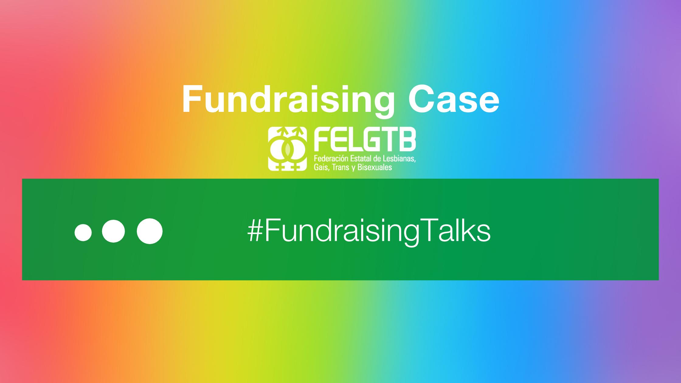#FUNDTALKS- Fundraising Case de la Federación Estatal LGTB